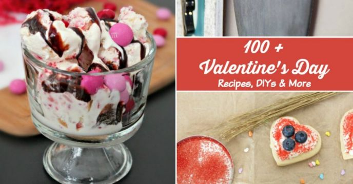 100+ Valentine's Day Recipes, DIYs & More!