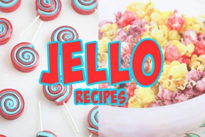 Easy Jello Dessert Recipes - 20 Recipes That Use Jello!