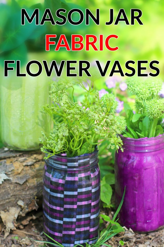 Mason jar crafts; flower vases made with fabric and mason jars.